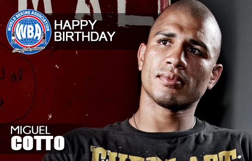 Happy Birthday Miguel Cotto