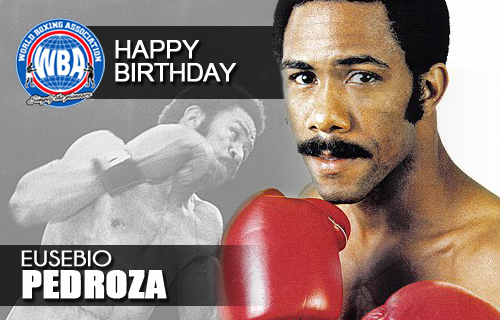 Happy Birthday Eusebio Pedroza