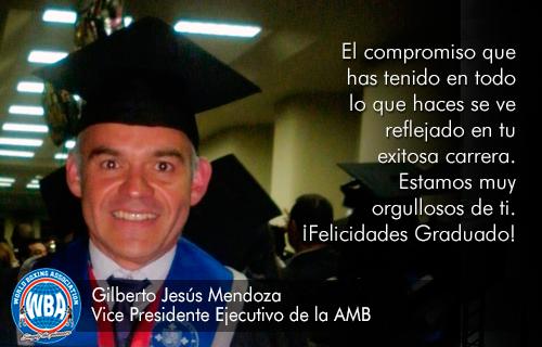 Felicitaciones Gilberto Jesús Mendoza
