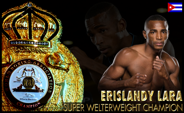 Erislandy Lara WBA Super Welterweight Champion