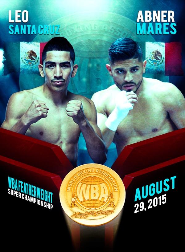 Abner Mares vs Leo Santa Cruz WBA Featherweight Super Championship