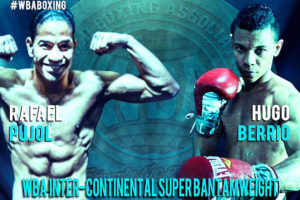 Berrio vs. Pujol for Vacant WBA Inter-Continental Super Bantamweight Title