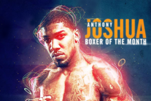 Anthony Joshua – Boxer of the month – April 2017