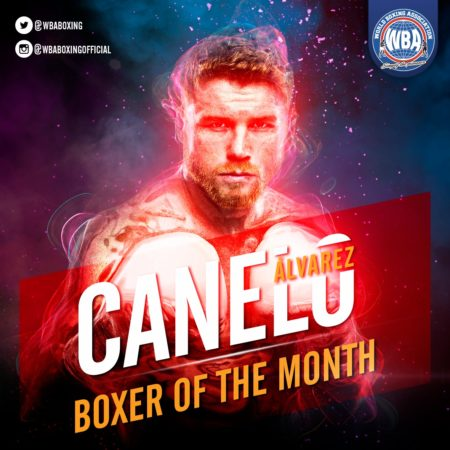 Canelo Alvarez– Boxer of the month May 2019