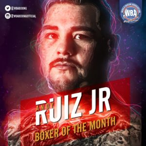 Andy Ruiz Jr.– Boxeador del mes de junio 2019