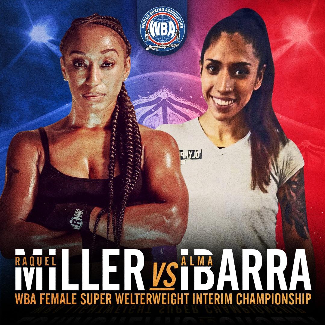 Raquel Miller vs Alma Ibarra will be for the WBA Interim 154lb Title