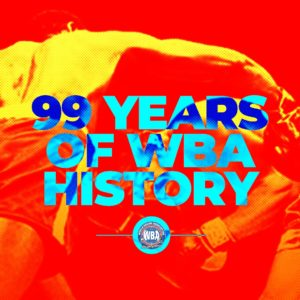The WBA, the first organization in history to celebrate its 99th anniversary of the first world title